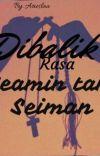 Dibalik Rasa Seamin tak Seiman (Proses Revisi)  cover