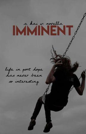IMMINENT by maryshelleys
