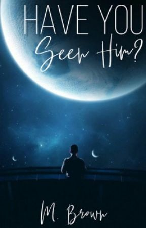 Have You Seen Him? | A Sci-fi Love Story (BWBM) by MykelaBrown
