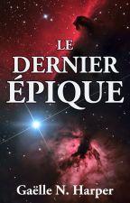 Le Dernier Épique [TERMINÉ] by GaelleNHarper