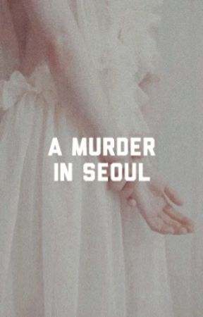 A MURDER IN SEOUL by NEPTUNICM