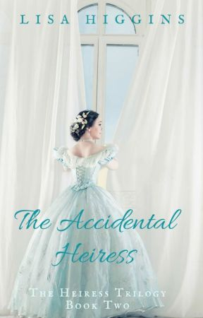 The Accidental Heiress  by LisaHiggins3