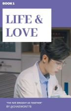 ♡ Life & Love ♡ (BL Medical Fic) ✔ by chaewon778