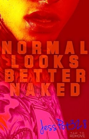 Normal Looks Better Naked (MxB) by JessPot328