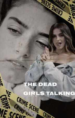 The dead girls talking  by crazyxnlove