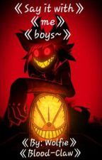 《Say it with me boys~》 {Hazbin Hotel X Reader} by Wolfieblood-claw