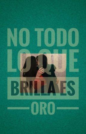 No todo lo que Brilla es Oro. ( Camila Cabello y tú)  by CheeseHoran12