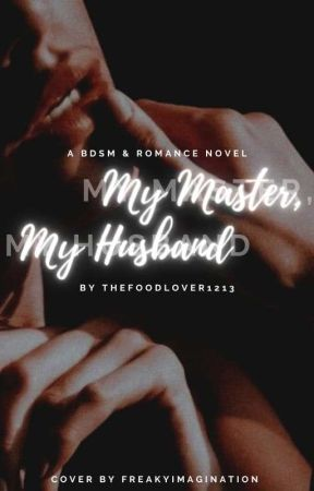 My Master, My Husband  by thefoodlover1213