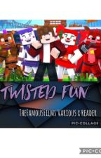 Twisted Fun\||/TheFamousFilms various x Female Reader by Ace2Kawaii