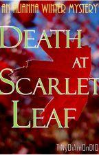 Death at Scarlet Leaf. by TiNyDiAmOnD101