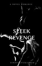 SLEEK REVENGE✓ (Completed) by Sinful_Moroccan