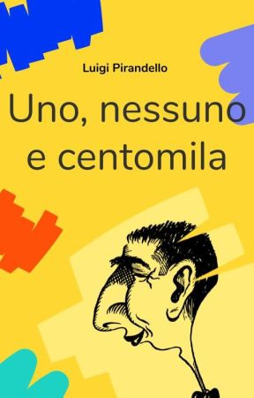 Uno, Nessuno, e Centomila by ClassiciIT