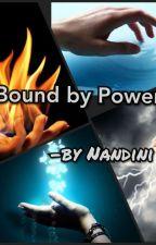 Bound by Power by nandinimooarmy
