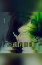 Keep Your Mouth Shut by japanesealex