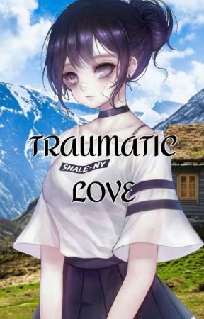 Traumatic Love by Isame10