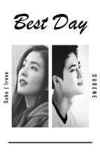 Best Day (Suho X Irene) by KRE_WordFanfic