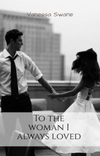 To the woman I always loved cover