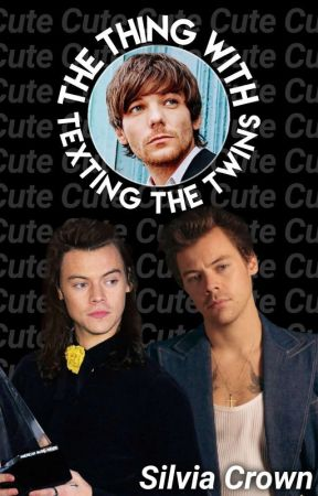 The Thing With Texting The Twins   Styles Twins x Louis by Blue_Bellflower