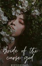 Bride Of The Curse God by Arcaneeeee