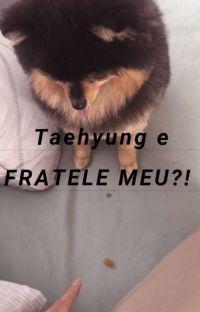 Taehyung e FRATELE MEU?!  cover