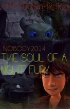 The Soul Of A Night Fury [How To Train Your Dragon] EDITING by Nobody2014