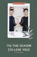 'tis the season (to love you) by twosetmeridian