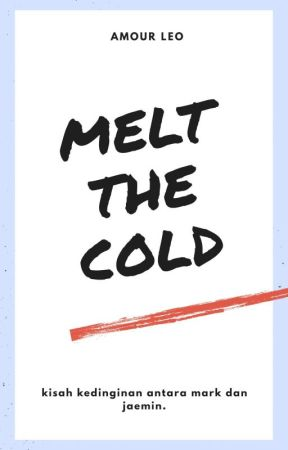 vi. melt the cold by amourleo_ofc