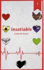 Insatiable (Yandere boys x reader) by LocketOfSecrets