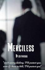 Merciless  by shyaraaa