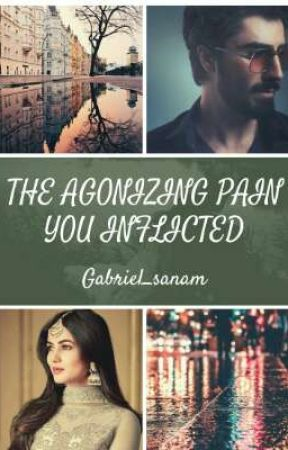 The agonizing pain you inflicted  by Gabriel_sanam