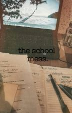 The School Mess by -RETROBABE-