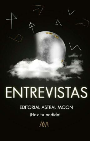 Entrevistas by EditorialAstralMoon