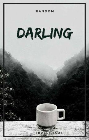 Darling | Random by 10velyhaos-