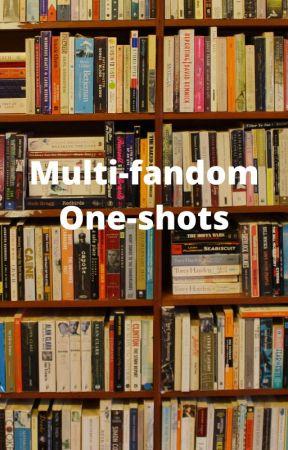 Multi-fandom one-shots by Rossmonster01
