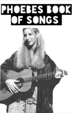 Phoebe's Book of Songs by Phoebe_Buffayxx