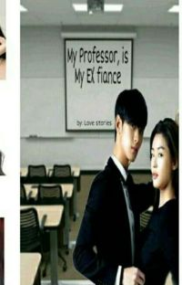 MY PROFFESOR IS MY EX FIANCE. cover