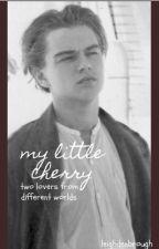 'My Little Cherry' - Jack Dawson x reader by leighdenbrough