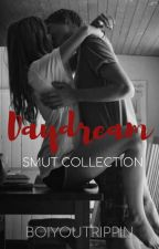Daydream SMUT COLLECTION by boiyoutrippin
