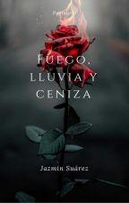 Fuego, lluvia y ceniza © by jazminsuarezcruz