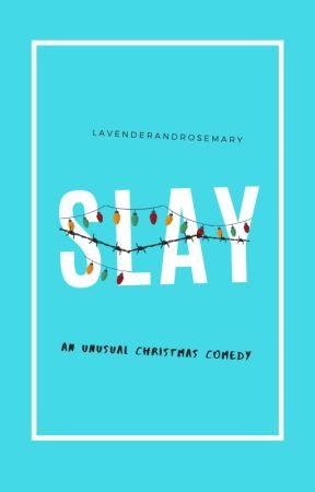 Slay by LavenderandRosemary
