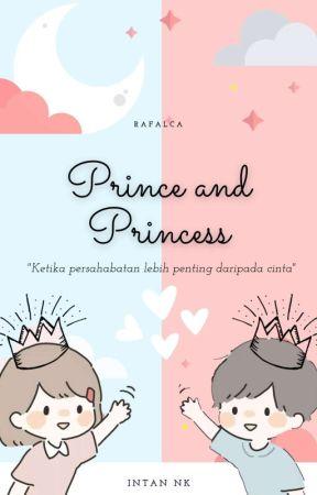 Prince and Princess [TELAH TERBIT]  by Intanabilaaa
