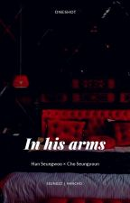 [SeungZZ][2Seung][Transfic] IN HIS ARMS - Seungwoo x Seungyoun by office9496