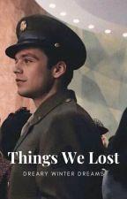 Things We Lost - Bucky Barnes Fanfic by DrearyWinterDreams