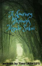 A Journey Through Mondo Sekai by amazingstarwars321