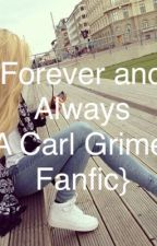 Forever and always {Carl Grimes fanfic} by Madison111315