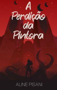 A Perdição da Pintora (Sombras de Neogárdia - Livro 2) [COMPLETO] cover