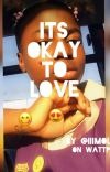 Its okay to Love cover