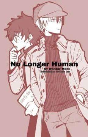 No Longer Human  by Wondering_Around