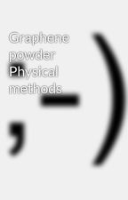 Graphene powder Physical methods by murphywu1