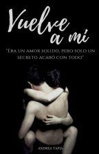 VUELVE A MI | Pasiones Secretas N°4 by LAST-MUSIC